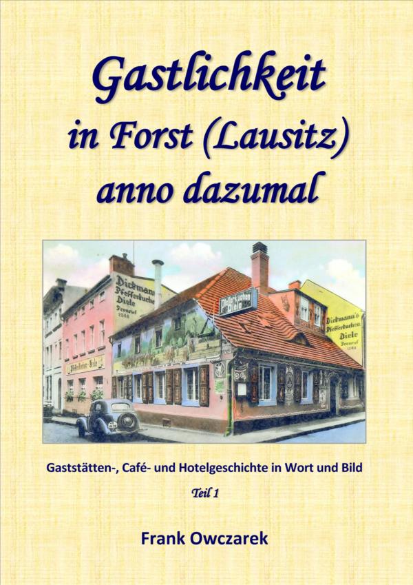 """Cover """"Gastlichkeit in Forst (Lausitz) anno dazumal 1"""""""